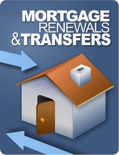 Mortgage Renewals and Transfers