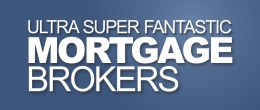 Ultra Super Fantastic Mortgage Brokers
