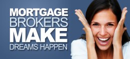 Mortgage Brokers Make Dreams Happen