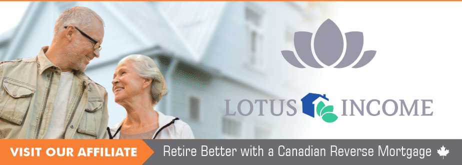 At Lotus Income, we do Canadian reverse mortgages.